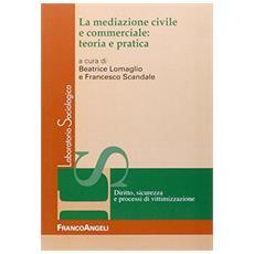 La mediazione civile e commerciale: teoria e pratica