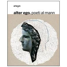 Alter ego. Poeti al MANN