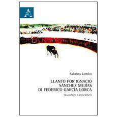 Llanto por Ignacio Sánchez Mejias di Federico García Lorca. Testo italiano a fronte