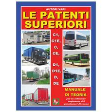 Le patenti superiori. C1, C1E, C, CE, D1, D1E, D, DE