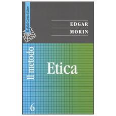 Il metodo. Vol. 6: Etica.