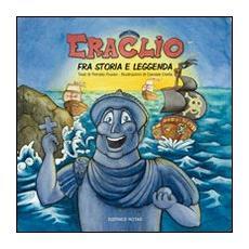 Eraclio. Fra storia e leggenda