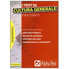 I test di cultura generale. Eserciziario