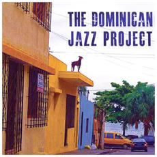 Dominican Jazz Project Featuring Stephen Anderson - The Dominican Jazz Project