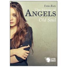 The house of angels. Old soul. Ediz. italiana