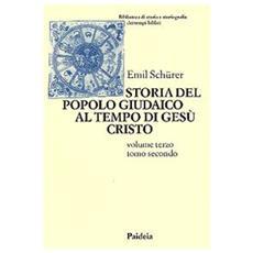 Storia del popolo giudaico al tempo di Gesù Cristo (175 a. C. -135 d. C.) . Vol. 3/2
