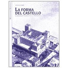 La forma del castello. L'imperatore Federico II e la Terrasanta