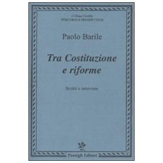 Tra costituzione e riforme. Scritti e interviste (1980-2000)