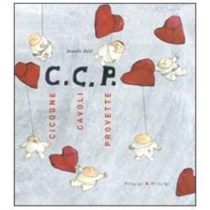 C. C. P. Cicogne, cavoli, provette