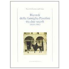 Ricordi della famiglia Pasolini tra due secoli. 1844-1963