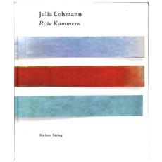 Gabriele Uelsberg - Julia Lohmann. Rote Kammern.