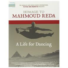 Homage To Mahmoud Reda - A Life For Dancing