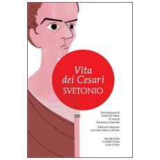 Vita dei Cesari. Testo latino a fronte. Ediz. integrale