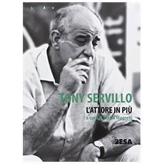 Toni Servillo. L'attore in pi�