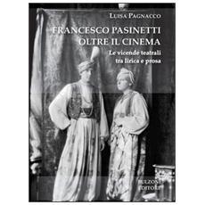 Francesco Pasinetti oltre il cinema. Le vicende teatrali tra lirica e poesia