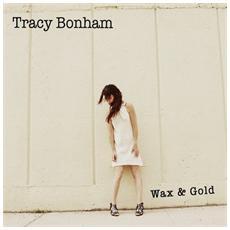 Tracy Bonham - Wax & Gold
