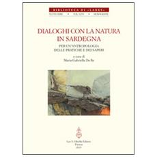 Dialoghi con la natura in Sardegna. Per un'antropologia delle pratiche e dei saperi. Con DVD