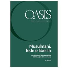 Oasis. cristiani e musulmani nel mondo globale (2018). 26: musulmani, fede e libertà