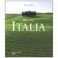 Bella! Italia. Ediz. italiana e inglese