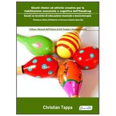 Giochi ritmici e attività creative per la riabilitazione sensoriale e cognitiva dell'handicap