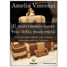 Il matrimonio come rito della modernità. Una indagine pilota sul turismo matrimoniale in Calabria