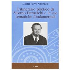 Itinerario poetico di Silvano Demarchi e le sue tematiche fondamentali (L')