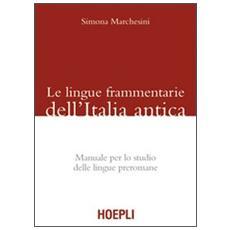 Le lingue frammentarie dell'Italia antica. Manuale per lo studio delle lingue preromane