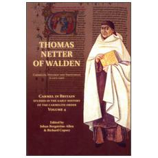 Carmel in Britain. Studies in the early history of the Carmelite order. Vol. 4: Thomas Netter of Walden. Carmelite, diplomat and theologian (c. 1372-1430) .