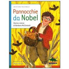 Pannocchie da Nobel. Storia e storie di Barbara McClintock