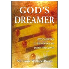 God's dreamer. Encounters with God in the Darfur war zone