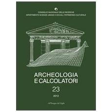 Archeologia e calcolatori (2012) . Vol. 23: Documentare l'archeologia 2.0.