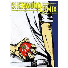 Sherwood comix. Immagini che producono azioni