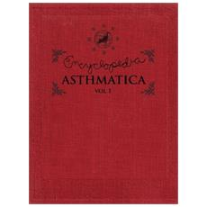 Encyclopedia Asthmaticavolume 1