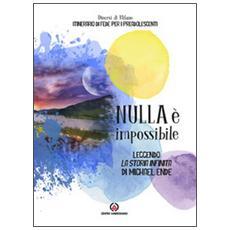 Nulla è impossibile. Leggendo «La storia infinita» di Michael Ende. Itinerario di fede per i preadolescenti. Linee guida