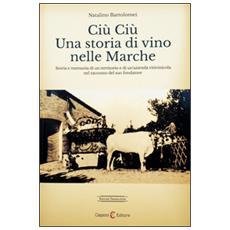 Ciù ciù. Una storia di vino nelle Marche. Ediz. multilingue