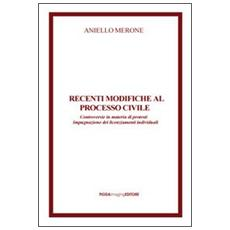Recenti modifiche al processo civile. Controversie in materia di protesti impugnazione dei licenziamenti individuali