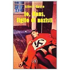 Io, Hans, figlio di nazisti