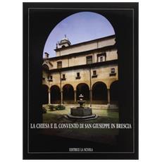 Chiesa e il Convento di S. Giuseppe in Brescia (La)