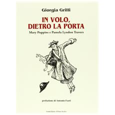 In volo, dietro la porta. Mary Poppins e Pamela Lyndon Travers
