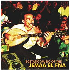 Ecstatic Music Of The Jemaa El Fna