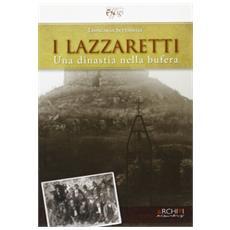 I Lazzaretti. Una dinastia nella bufera