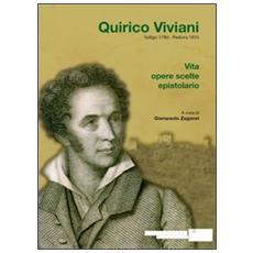 Quirico Viviani, Soligo 1780-Padova 1835. Vita, opere scelte, epistolario
