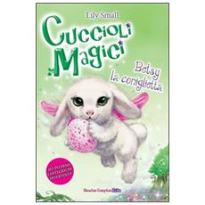 Betsy la coniglietta. Cuccioli magici. Vol. 9