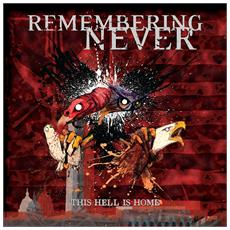 Remembering Never - This Hell Is Home