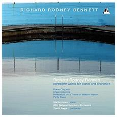 Rodney Bennett, Richard / Martin Jones - Works For Piano Part 3: Piano And Orches