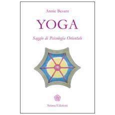 Yoga. Saggio di psicologia orientale
