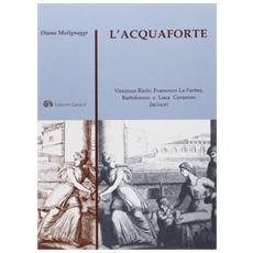 L'acquaforte. Vincenzo Riolo, Francesco La Farina, Bartolomeo e Luca Costanzo incisori