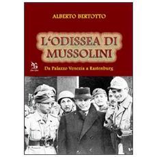 L'odissea di Mussolini. Da Palazzo Venezia a Rastenburg