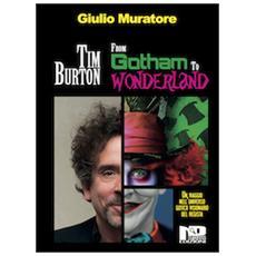 Tim Burton. From Gotham to Wonderland