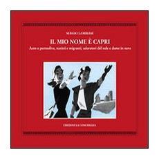 Il mio nome è Capri. Auto e pornodive, nazisti e migranti, adoratori del sole e dame in nero